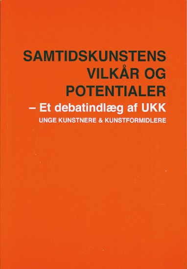 01.09.2008_Samtidskunstens vilkår og potentialer´ - et debatindlæg af UUK_unge kunstnere og kunstformidlere